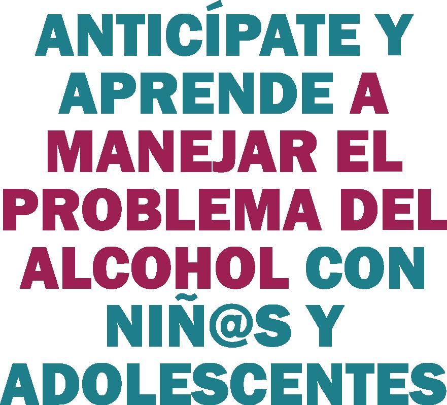 ANTICÍPATE Y APRENDE A MANEJAR EL PROBLEMA DEL ALCOHOL CON NIÑOS Y ADOLESCENTES