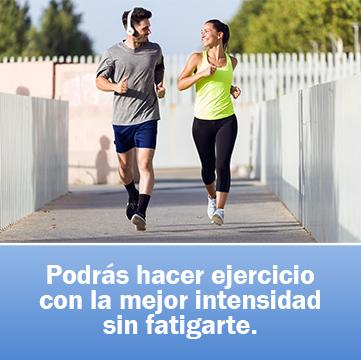 Podrás hacer ejercicio con la mejor intensidad sin fatigarte.