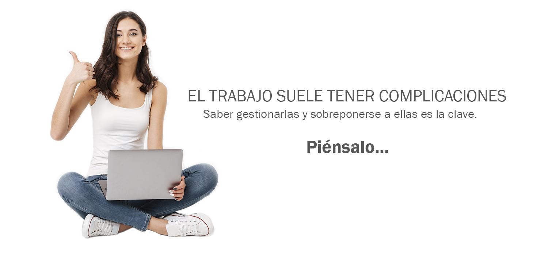EL TRABAJO SUELE TENER COMPLICACIONES