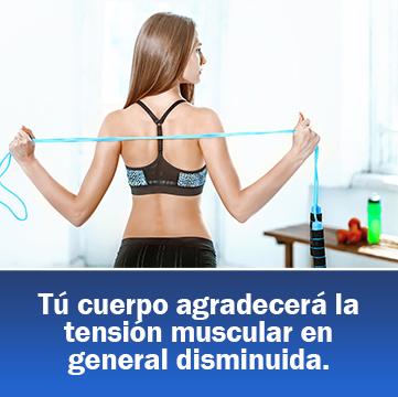 Tú cuerpo agradecerá la tensión muscular en general disminuida.