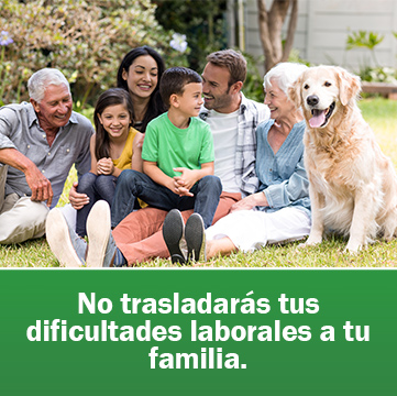 No trasladarás tus dificultades laborales a tu familia.